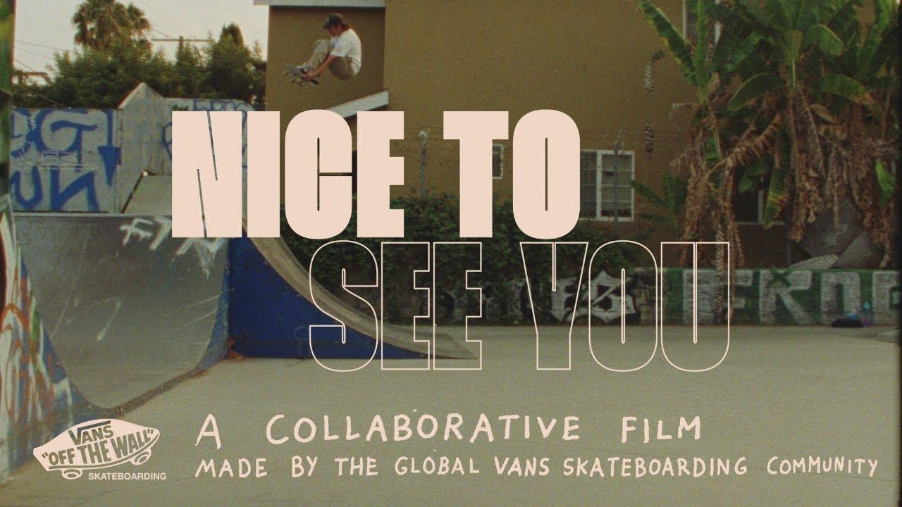 Download Vans Skateboarding Presents: Nice To See You | Skate | VANS
