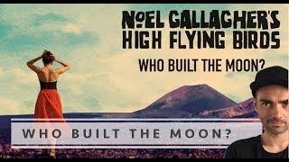 Baixar Noel Gallagher's High Flying Birds - Who Built The Moon