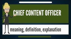 What is CHIEF CONTENT OFFICER? What does CHIEF CONTENT OFFICER mean? CHIEF CONTENT OFFICER meaning