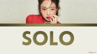 JENNIE (BLACKPINK) - 'SOLO' LYRICS (HAN/ROM/ENG/가사)
