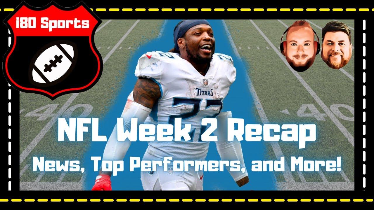NFL Week 2- Recap, Highlights, Top Performers, and MORE!