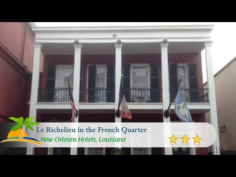 Le Richelieu In The French Quarter - New Orleans Hotels, Louisiana