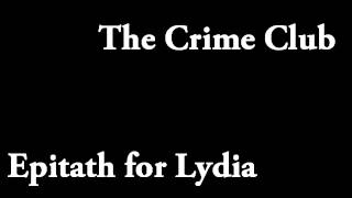 The Crime Club - Epitath for Lydia (Radio) (1947)