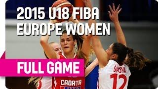 Czech Republic v Croatia - Group D - Full Game - 2015 U18 European Championship Women