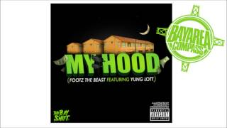 Footz The Beast ft. Yung Lott - My Hood [BayAreaCompass] (Radio Edit)