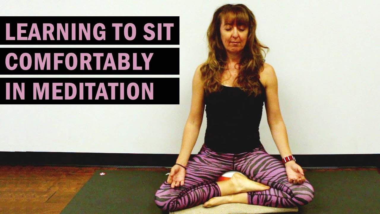 How To Sit Comfortably In Meditation