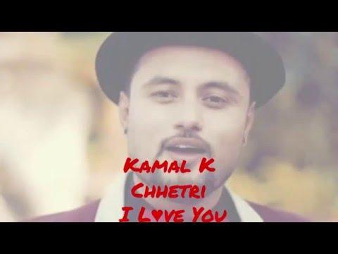 Kamal K Chhetri - I Love You (Audio/Lyrics)