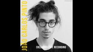 #1 - JOÃO CARLOS PINTO with DIOGO ALEXANDRE and MARTA SÁNCHEZ - Collaborative recording (preview)