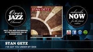 Stan Getz - I've Got You Under My Skin (1950)