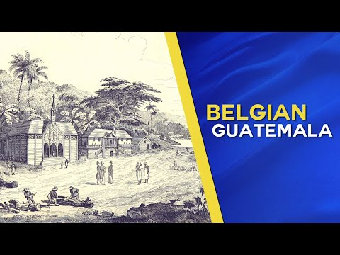 Belgian Guatemala, First Colony of the Belgian Colonial Empire (Documentary)