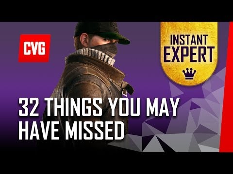 Watch Dogs - 32 Things You Didn't Know - Instant Expert