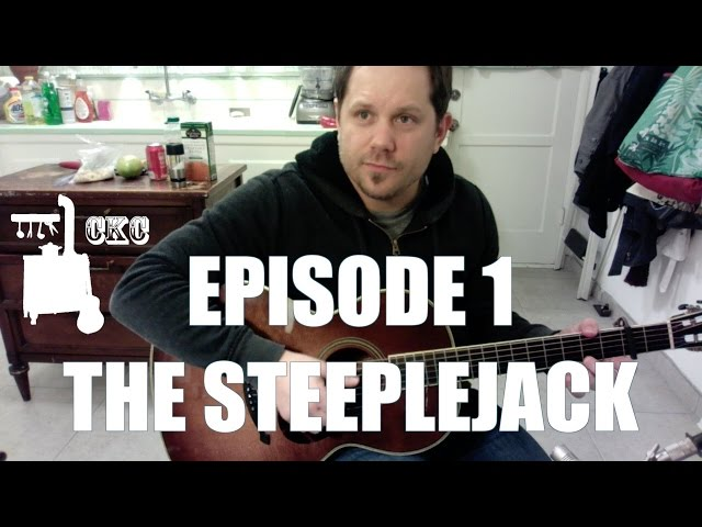 "CKC Episode 1: ""The Steeplejack"""