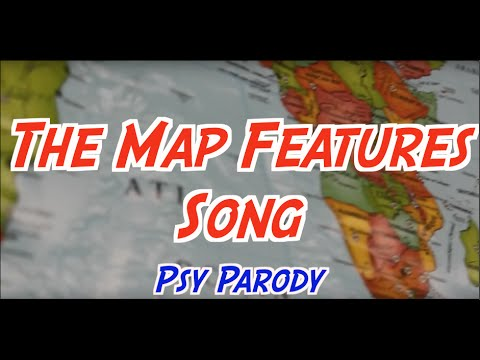 The Map Features Song (Gentleman by PSY)