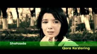 Shahzoda Qora Ko Zlaring Mp4
