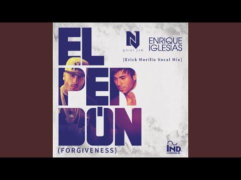 El Perdón (Forgiveness) (Erick Morillo Vocal Mix)