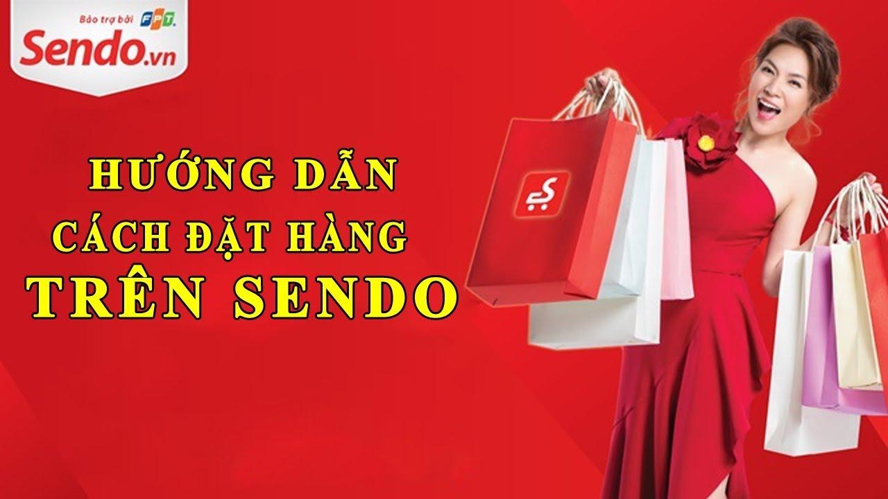 Hướng dẫn cách mua hàng trên SENDO chi tiết nhất