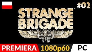 STRANGE BRIGADE PL z Arlinką ⛺️ #2 (odc.2)  Awaryjnie tutaj i 100% kotów | Gameplay po polsku