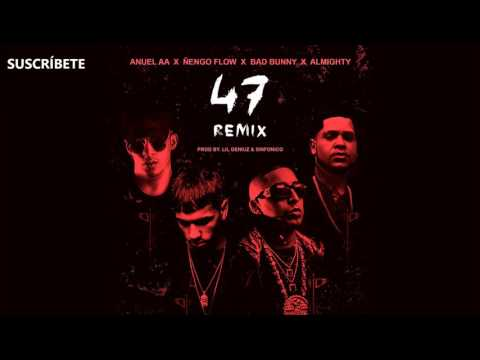 Anuel AA 47 Remix - Bad Bunny, Almighty, Ñengo Flow (Audio Official)