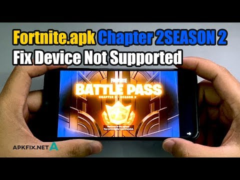 Fortnite.apk Chapter 2SEASON 2 Fix Device Not Supported