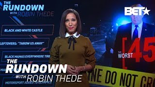 The Worst 45 | The Rundown With Robin Thede