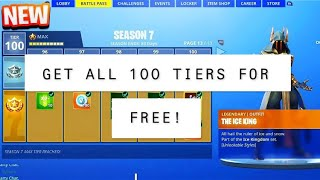 *NEW* GET ALL 100 TIERS FOR FREE IN SEASON 7 FORTNITE BATTLE ROYALE! (FREE TIER 100)