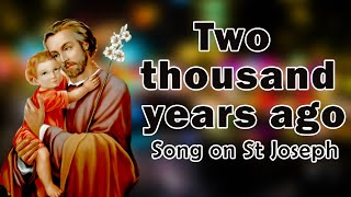 two thousand years ago song on st joseph