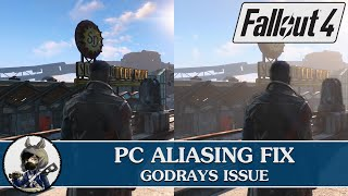 FALLOUT 4 PC Aliasing Fix - Godrays Issue