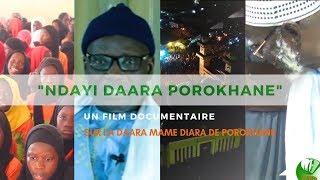 Ndayi Daara Porokhane, UN FILM DOCUMENTAIRE SUR LA DAARA MAME DIARA DE POROKHANE