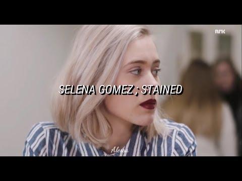 Selena Gomez ; Stained //Sub Español
