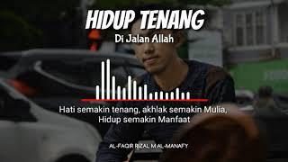 Hidup tenang - Rizal Al-Manafy