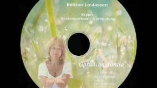 [LL02] Loslassen nach Christina Soraia und Roland Eno´ah -Channeling- Seelenpartner und Verbindung