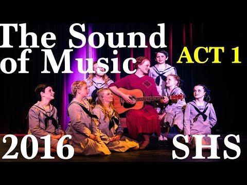 The Sound of Music - 2016 - ACT 1 - Shasta High School