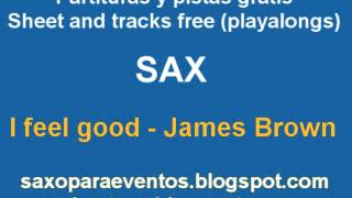 I feel good by James Brown on Sax