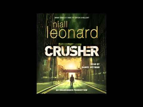 Crusher by Niall Leonard and read by Daniel Weyman book excerpt