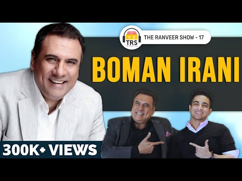 Boman Irani's INSANE Life Story - Failure, Humility & Brain Workouts  | The Ranveer Show 17