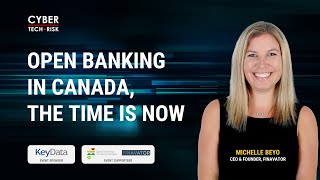 Open Banking in Canada, The Time is Now - Michelle Beyo, CEO & Founder, Finavator