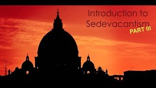Intro to Sedevacantism, Part III: Sacraments for Non-Catholics in the 1983 Code of Canon Law