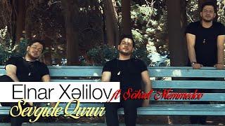 Gambar cover Elnar Xelilov - Şöhret Memmedov - Sevgide Qurur 2019 (KLİP)