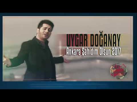 Uygar Doğanay Ankara Şahidim Olsun 2017