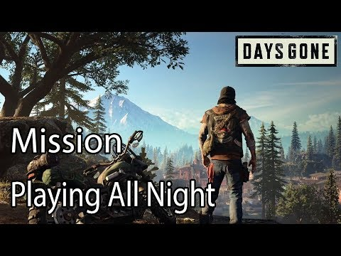 Days Gone Mission Playing All Night