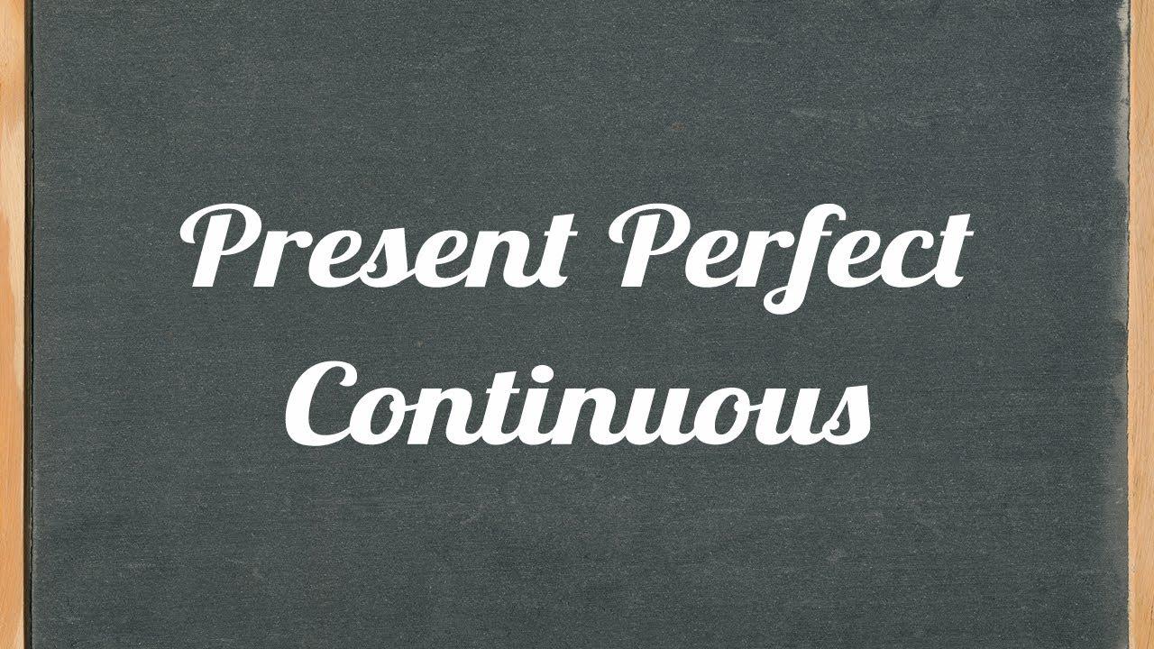 Present Perfect Continuous Tense - English grammar tutorial video lesson -  YouTube [ 720 x 1280 Pixel ]