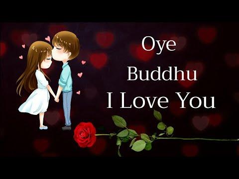 😘 Oye Buddhu I Love U 😘| Romantic Status For Bf/Gf 😘| Love Shayari In Hindi 😘