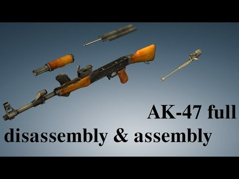 AK-47: full disassembly & assembly