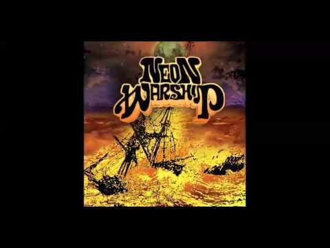 Neon Warship - Neon Warship (2013) (Full Album)