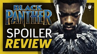 Black Panther Spoiler Review: Marvel At Its Best!