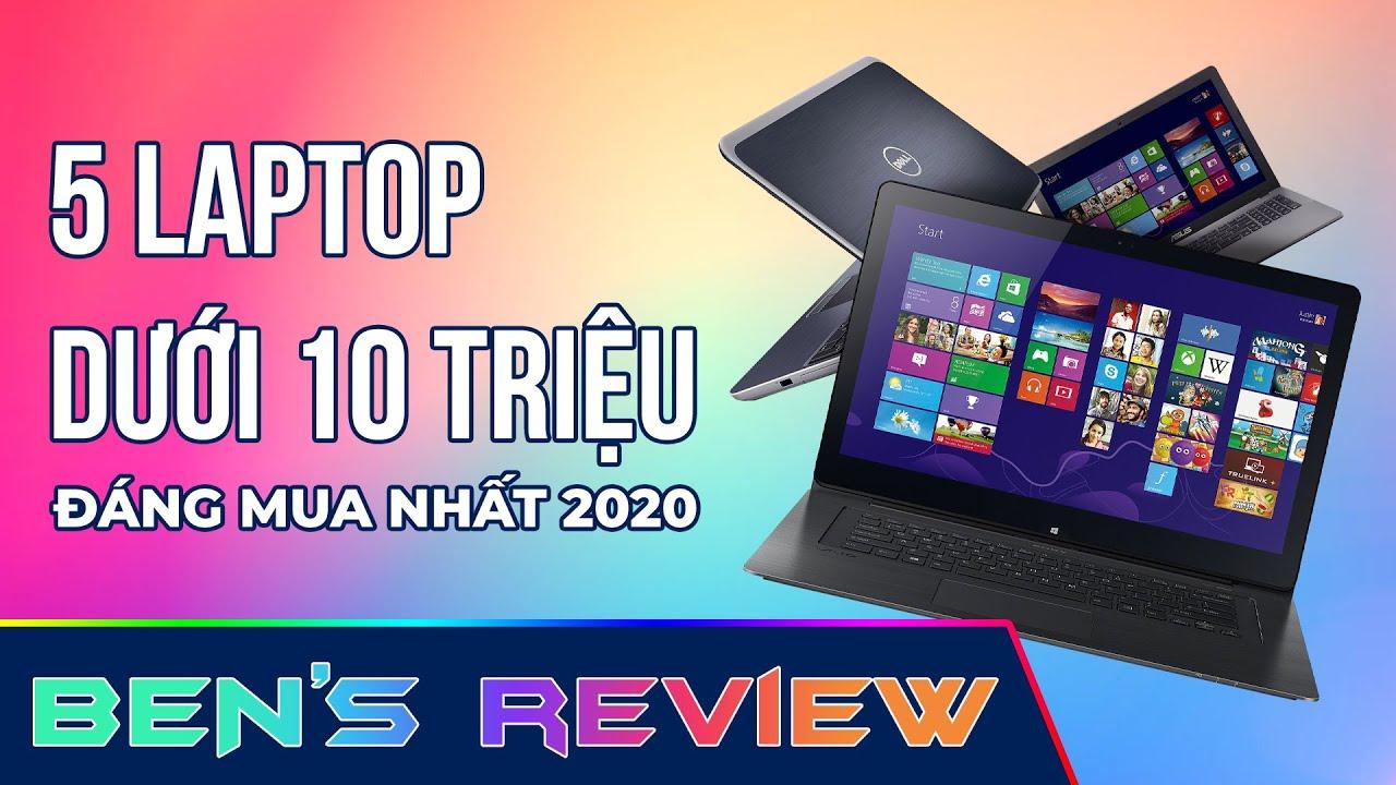 5 chiếc laptop giá dưới 10 triệu đáng mua nhất 2020
