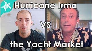 Hurricane Irma's impact on the yacht market.. with Gary Fretz
