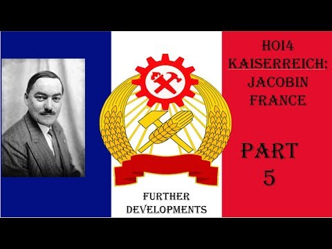 HOI4: Kaiserreich - Jacobin France #5 (No Commentary) - Further Developments