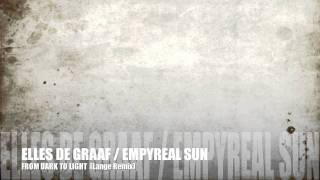 "Elles de Graaf Empyreal Sun ""From Dark To Light"" (Lange Remix ) + Lyrics"