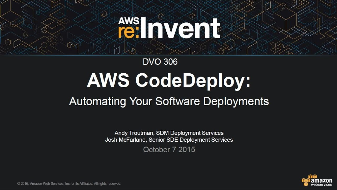 AWS re:Invent 2015 | (DVO306) AWS CodeDeploy: Automating Your Software  Deployments
